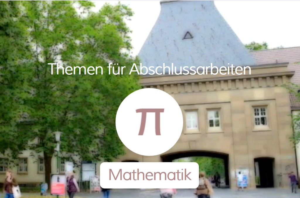 Du bist noch auf der Suche nach einem passenden Thema für Deine Bachelorarbeit in Mathematik? Hier findest Du 8 Beispiele zur Inspiration und Recherche.